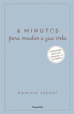 6 Minutos para Mudar a Sua Vida