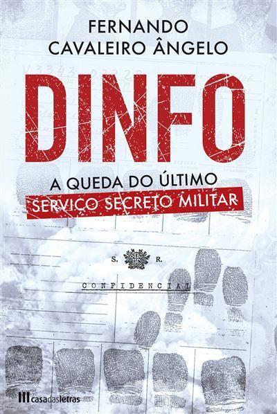 Dinfo - A Queda do Último Serviço Secreto Militar