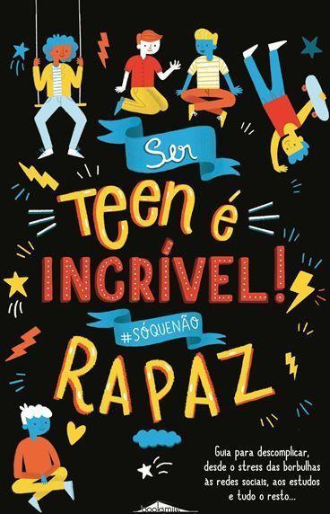 Ser Teen é Incrível! Rapaz